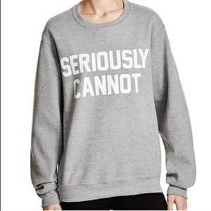 Tops - Private Party SERIOUSLY CANNOT Sweatshirt XS